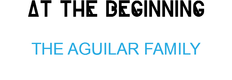 at the beginning of the new millennium THE AGUILAR FAMILY